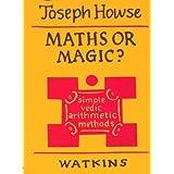 Maths or Magic?: Simple Vedic Arithmetic Methodsby Joseph Howse