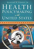 img - for Health Policymaking in the United States, Fifth Edition book / textbook / text book