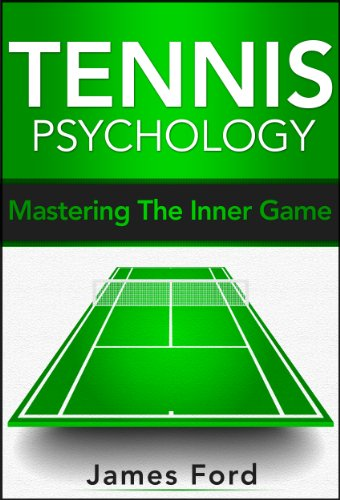 James Ford - Tennis Psychology: Mastering the Inner Game (English Edition)