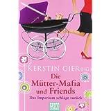 """Die M�tter-Mafia und Friends: Das Imperium schl�gt zur�ckvon """"Kerstin Gier"""""""