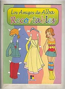 Recortables: Los amigos de Alba: Varios: Amazon.com: Books