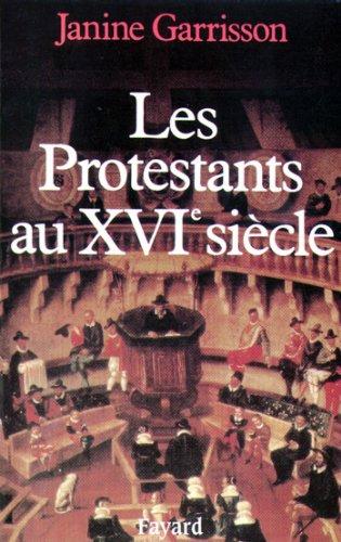 Les Protestants au XVIe siècle (Nouvelles Etudes Historiques)