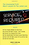 Service Required: The Uncensored Truth About Lawyers and The Lemon Law