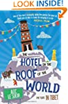The Hotel on the Roof of the World: F...
