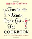 Mireille Guiliano The French Women Don't Get Fat Cookbook