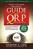 img - for Total Control Financial Guide to the QRP: How to get Checkbook Control of your 401K ROLLOVER Money Now! book / textbook / text book