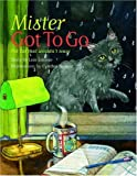 Mister Got To Go: The Cat That Wouldn't Leave (Northern Lights Books for Children)