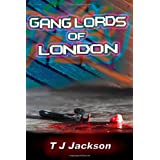 Gang Lords of Londonby T J Jackson
