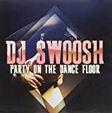 Party on Dance Floor DJ Swoosh