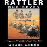 Rattler One-Seven: A Vietnam Helicopt...