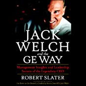 Jack Welch and the GE Way: Management Insights and Leadership Secrets of the Legendary CEO | [Robert Slater]