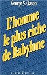 L'homme le plus riche de Babylone par George S. Clason
