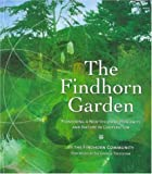 The Findhorn Garden: Pioneering a New Vision of Humanity and Nature in Cooperation (Findhorn Community)