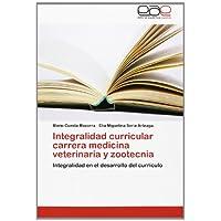Integralidad curricular carrera medicina veterinaria y zootecnia: Integralidad en el desarrollo del currículo
