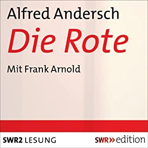 Die Rote | [Alfred Andersch]