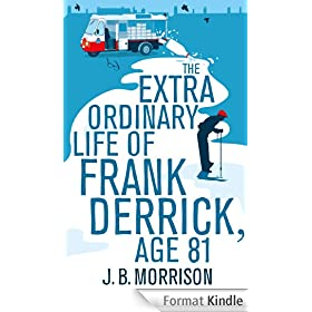 The Extra Ordinary Life of Frank Derrick, Age 81 (English Edition)