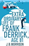 The Extra Ordinary Life of Frank Derr...