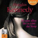 Si vous allez de ce côté du Strip | Douglas Kennedy