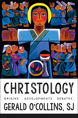 Christology: Origins, Developments, Debates
