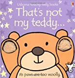 Fiona Watt That's Not My Teddy (Usborne Touchy Feely Books)