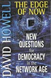 The Edge of Now: New Questions for Democracy in the Network Age (0330482092) by Howell, David