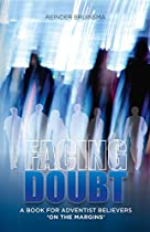 FACING DOUBT: A BOOK FOR ADVENTIST BELIEVERS 'ON THE MARGINS'