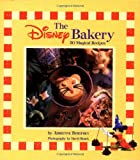The Disney Bakery: 30 Magical Recipes