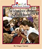 Scientists Ask Questions (Rookie Read-About Science)