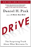 Drive: The Surprising Truth About What Motivates Us 1st edition by Pink, Daniel H. published by Riverhead Hardcover [ Hardcover ]