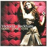 Open Your Eyes ~ Victoria Beckham