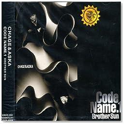 CODE NAME1.BROTHER SUN