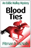 Blood Ties (The Eddie Malloy Series)