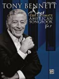 Tony Bennett Sings the Ultimate American Songbook, Vol 1: Piano/Vocal/Chords Tony Bennett