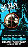 Seals Top Secret: Operation Shoot and Scoot (Seals Top Secret, No 2) (038078713X) by Watson, James