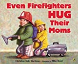 img - for Even Firefighters Hug Their Moms book / textbook / text book