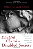 Disabled Church-Disabled Society: The Implications of Autism for Philosophy, Theology and Politics