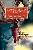 Jubilation Gap (0595332455) by Parkinson, Dan