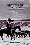 img - for Growing Up To Cowboy (First Fiction Series) book / textbook / text book