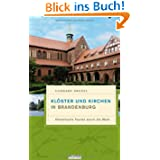 Klöster und Kirchen in Brandenburg: Himmlische Touren durch die Mark