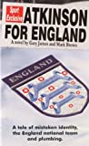 Atkinson for England - A tale of mistaken identity, the England national team and plumbing Gary James