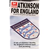 Atkinson for England - A tale of mistaken identity, the England national team and plumbingby Gary James
