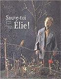 """Afficher """"Sauve-toi Elie !"""""""