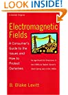 Electromagnetic Fields: A Consumer's Guide to the Issues and How to Protect Ourselves
