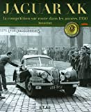 Jaguar XK : La comptition sur route dans les annes 1950