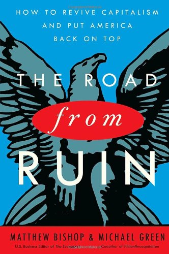 The Road from Ruin: Reviving Capitalism for Renewed Prosperity