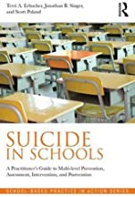 Suicide in Schools A Practitioner39s Guide to Multi-level Prevention Assessment Intervention and Pos