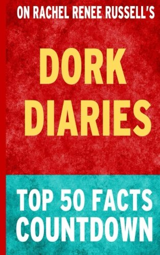 Dork Diaries: Top 50 Facts Countdown, by Top 50 Facts