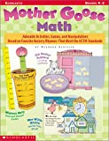 img - for Mother Goose Math: Adorable Activities, Games, and Manipulatives Based on Favorite Nursery Rhymes-That Meet the NCTM Standards book / textbook / text book