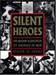 Silent Heroes:The Bravery & Devotion...