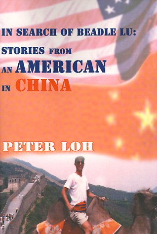 In Search of Beadle Lu: Stories of an American in China